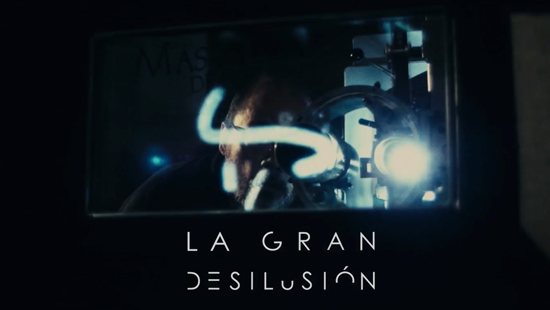 La Gran Desilusión / The Gran Dis-Illusion